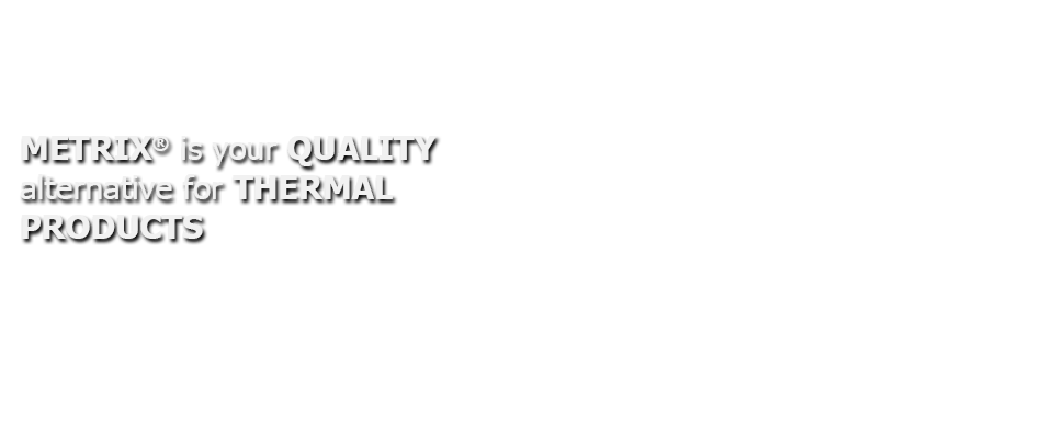 metrix_quality_thermal_products.png
